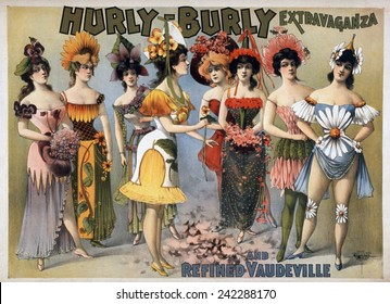 Poster for the Hurly-Burly Extravaganza and Refined Vaudeville with chorus girls in fanciful flower costumes. 1899.