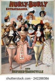 Poster for the Hurly-Burly Extravaganza and Refined Vaudeville with chorus girl in costumes based on military uniforms and European court dress. 1899.