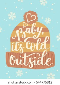 Poster template with hand written quote - Baby, it's cold outside. Winter  illustration. Warm hat included.