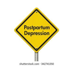 Postpartum Depression Warning Sign, Yellow Caution sign with words Postpartum Depression isolated on white