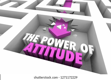 The Power of Attitude Good Positive Thinking Maze Arrow Words 3d Illustration