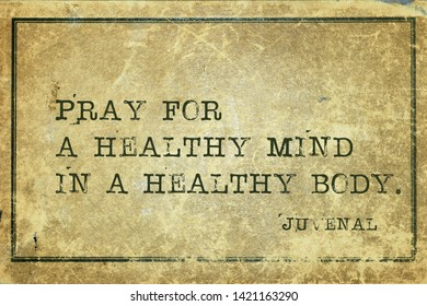 Pray for a healthy mind in a healthy body - ancient Roman poet Juvenal quote printed on grunge vintage cardboard