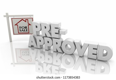 Pre-Approved Mortgage Home Loan Borrow Money 3d Illustration