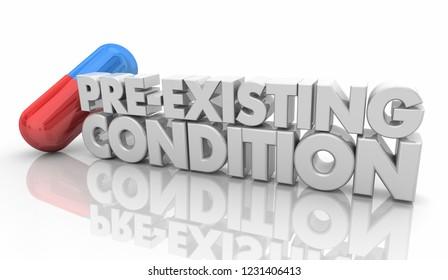Pre-Existing Condition Medicine Capsule Pill 3d Illustration