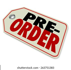 Pre-Order words on a price tag at a store or retailer for merchandise yet to arrive but can be bought or reserved early before arrival