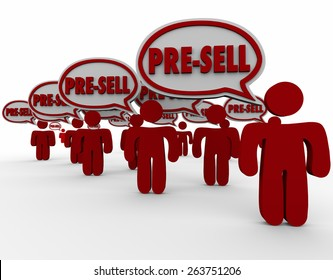 Pre-Sell word in speech bubbles above customer heads to illustrate conditioning people for sale of products before release, order taking or delivery