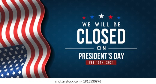 President's Day Background Design. Banner. We will be Closed on President's Day.