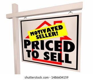 Priced to Sell Motivated Seller Home for Sale Sign 3d Illustration