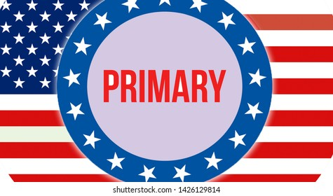 primary election on a USA background, 3D rendering. United States of America flag waving in the wind. Voting, Freedom Democracy, primary concept. US Presidential election banner background