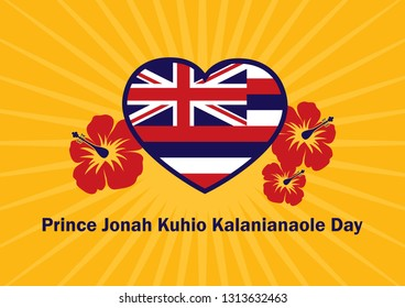Prince Jonah Kuhio Kalanianaole Day illustration. Hawaii flag illustration. Hawaiian background with hibiscus. Important day