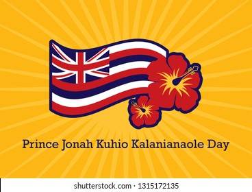 Prince Jonah Kuhio Kalanianaole Day illustration. Hawaii flag vector. Hawaiian background with hibiscus. Jonah Kūhiō Kalanianaʻole . Important day