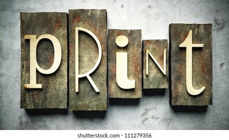 Print concept, retro vintage letterpress type on grunge background