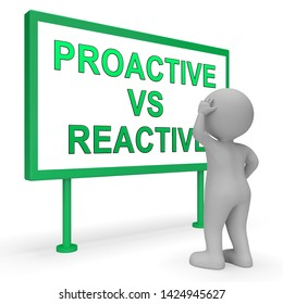 Proactive Vs Reactive Sign Representing Taking Aggressive Initiative Or Reacting. Taking Charge Versus Late Action - 3d Illustration