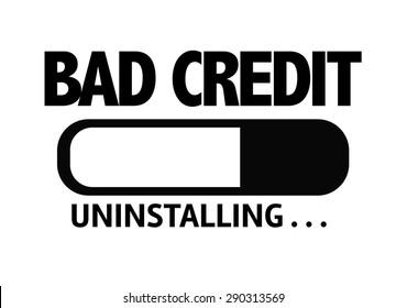 Progress Bar Uninstalling with the text: Bad Credit