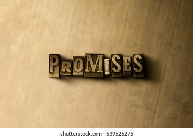 PROMISES - close-up of grungy vintage typeset word on metal backdrop. Royalty free stock - 3D rendered stock image.  Can be used for online banner ads and direct mail.