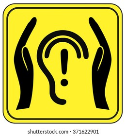 Protect your Ears. Health and safety sign to pay attention to health hazards through noise pollution