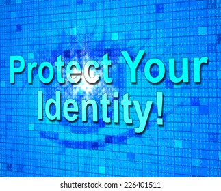Protect Your Identity Showing Personality Protected And Unauthorized