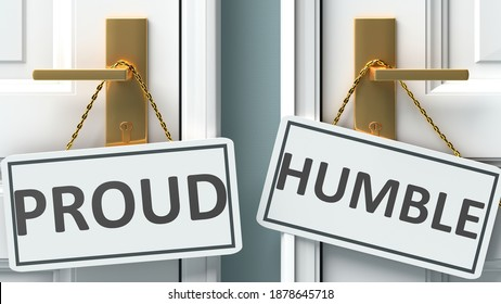 Proud or humble as a choice in life - pictured as words Proud, humble on doors to show that Proud and humble are different options to choose from, 3d illustration