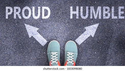Proud and humble as different choices in life - pictured as words Proud, humble on a road to symbolize making decision and picking either Proud or humble as an option, 3d illustration