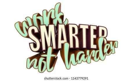 Proverb Work Smarter not Harder inscription on white background