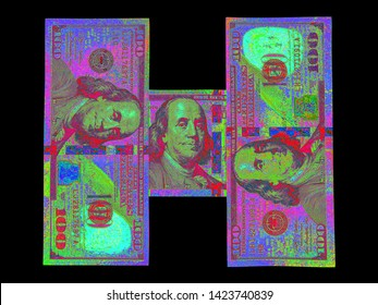 "Psychedelic Black Light Affect Of Front Of US 100 Dollar Bills In The Shape Of An ""H"" Isolated Over A Solid Black Background"