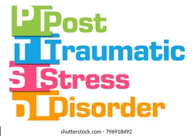PTSD - Post Traumatic Stress Disorder text written over colorful background.