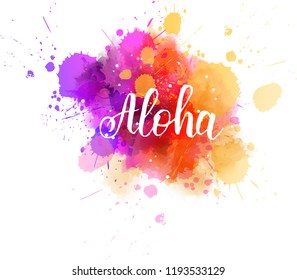 """Purple and orange colored watercolor splash with calligraphy message """"Aloha"""". Handwritten modern calligraphy text."""