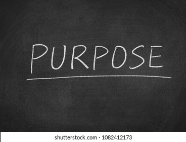 purpose concept word on a blackboard background