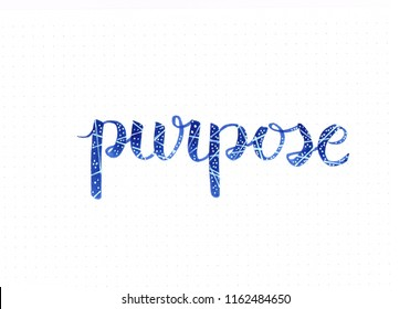 """Purpose"" hand lettering inscription in a galaxy way"