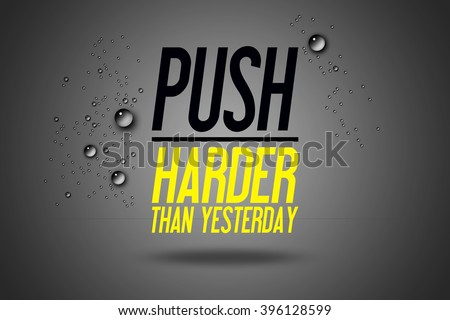 Push Harder Than Yesterday Advertisement Quotes Stock Illustration Amazing Sports Motivational Quotes