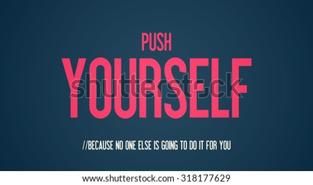 Push Yourself Because No One Else Stock Illustration Royalty Free