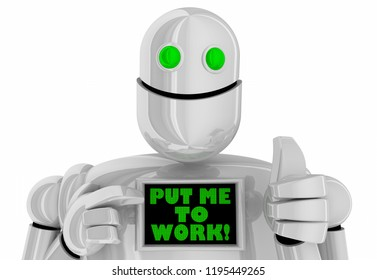 Put Me to Work Robot Process Automation RPA 3d Illustration