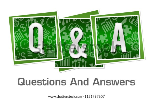 Q And A - Questions And Answers text written over green background.