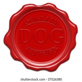 quality dog - illustration red wax seal isolated on white background with word : dog