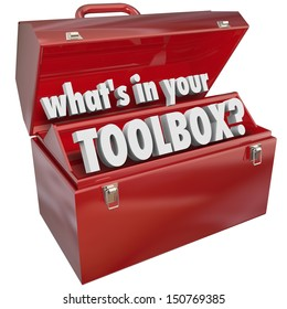 The question What's in Your Toolbox? asking if you have the skills and experience necessary to perform a task or job