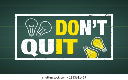 Don't quit - do it - text and lightbulbs on a chalkboard