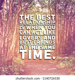 Quote - The best Relationship is when you can act like lovers