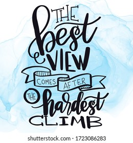 Quote - The Best view come after the hardest climb on blue abstract background