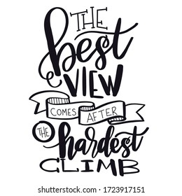 Quote - The Best view come after the hardest climb