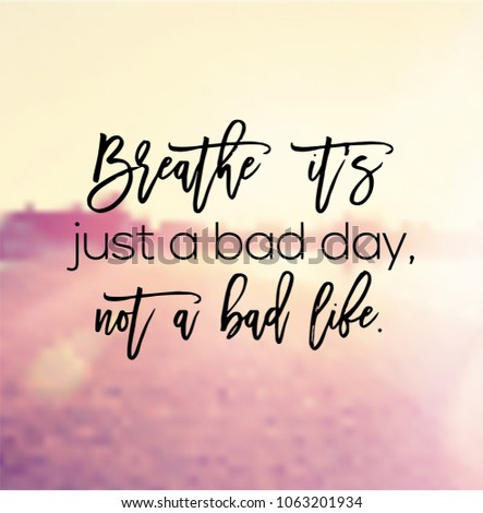 Quote Breathe Just Bad Day Not Stock Illustration Royalty Free