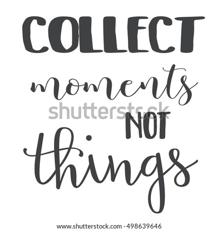 Quote Collect Moments Not Things Stock Illustration Royalty Free