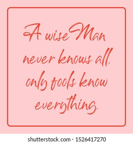 """Quote of the day use pink background color with none effect. This quote is """"A wise Man never knows all, only fools know everything."""""""