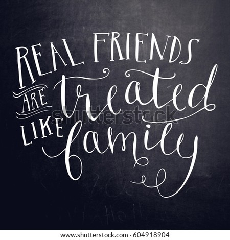 quote real friends treated like family stock illustration 604918904