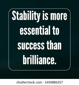 Quote success. Stabillitas is more essential to success than brilliance