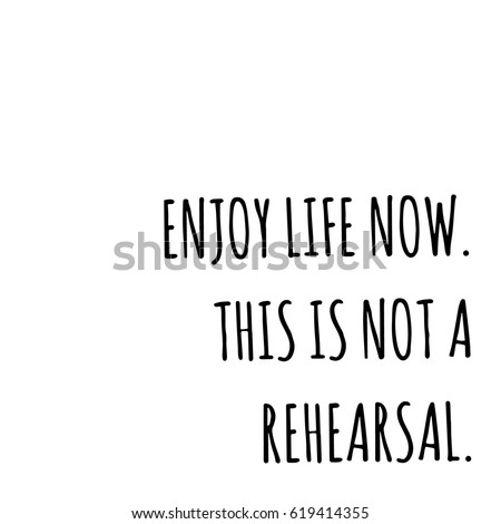 Royalty Free Stock Illustration Of Quotes On White Enjoy Life Now