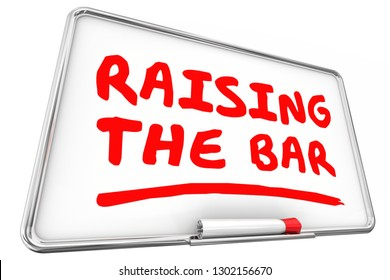 Raising the Bar Higher Standard Dry Erase Board 3d Illustration
