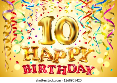 raster copy balloon Happy birthday ten years. 10 Colorful festive illustration for celebratory party and decoration gold background art