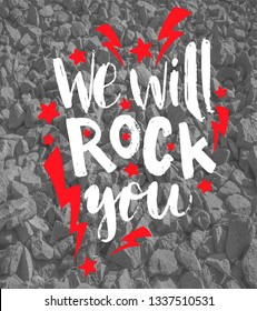 """Raster illustration with hand sketched lettering """"We will rock you"""". Template for t-shirt design, signboard, card, print, poster. Lettering typography poster."""