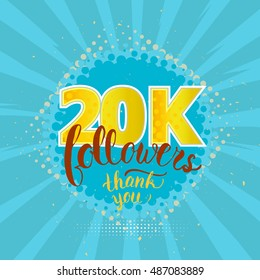 Raster Thank you 20K followers card. Thanks design template for network friends and followers. Image for Social Networks. Web user celebrates subscribers and followers. Twenty thousand followers.