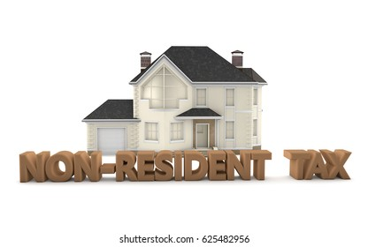 Real Estate - Non-Resident Tax - 3D Illustration